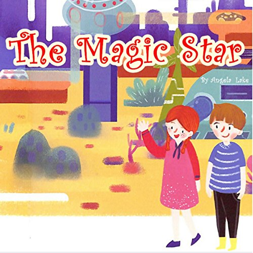 The Magic Star                   By:                                                                                                                                 Angela Lake                               Narrated by:                                                                                                                                 Tiffany Marz                      Length: 3 mins     Not rated yet     Overall 0.0