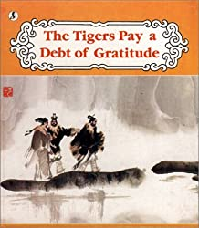 The Tigers Pay a Debt of Gratitude adapted by Wang Bo, illustrated by Liang Peilong