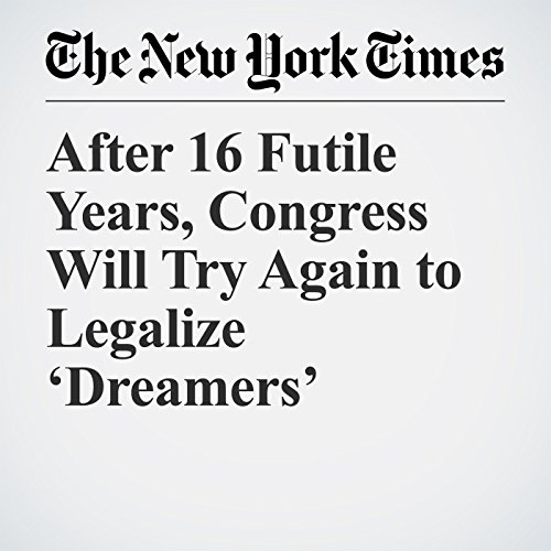 After 16 Futile Years, Congress Will Try Again to Legalize 'Dreamers' copertina