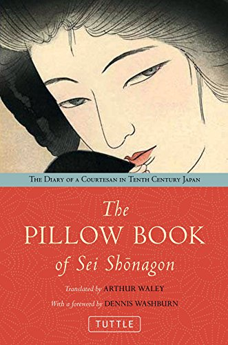 The Pillow Book of Sei Shonagon: The Diary of a Courtesan in Tenth Century Japan