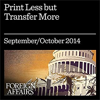 Print Less but Transfer More     Why Central Banks Should Give Money Directly to the People              De :                                                                                                                                 Mark Blyth,                                                                                        Eric Lonergan                               Lu par :                                                                                                                                 Kevin Stillwell                      Durée : 28 min     Pas de notations     Global 0,0