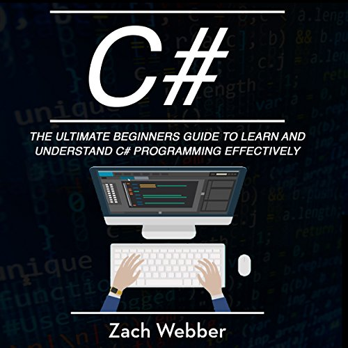 C#: The Ultimate Beginner's Guide to Learn and Understand C# Programming Effectively cover art