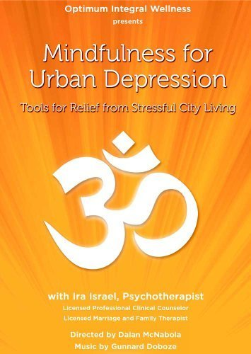 Mindfulness for Depression with Ira Israel: Self-Help Guide for Relief from Stressful City Living (Yoga for your Mind) by Ira Israel