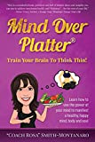 Mind Over Platter: Train Your Brain To Think Thin!