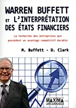 WARREN BUFFETT ET L'INTERPRETATION DES ETATS FINANCIERS de Mary Buffett