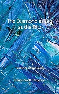 The Diamond as Big as the Ritz - Publishing People Series