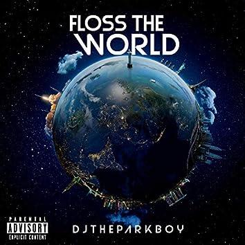Floss The World.