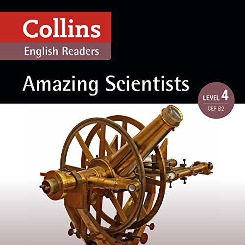 Amazing Scientists     B2 (Collins Amazing People ELT Readers)              Written by:                                                                                                                                 Katerina Mestheneou - adaptor,                                                                                        Fiona MacKenzie                               Narrated by:                                                                                                                                 Collins                      Length: 1 hr and 32 mins     Not rated yet     Overall 0.0