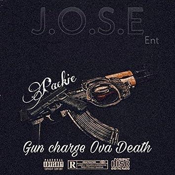 Gun Charge Ova Death