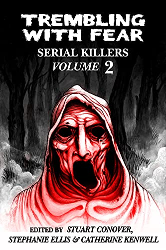 Trembling With Fear: Serial Killers: Volume 2 by [Stuart Conover, Stephanie Ellis, Catherine Kenwell]