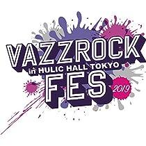 VAZZROCK FES 2019 [Blu-ray]