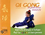 Qi Gong du petit bonze shaolin - Approche pratique et ludique pour les enfants et leurs parents