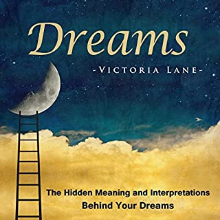 Dreams: The Hidden Meaning And Interpretations Behind Your Dreams cover art