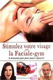 Stimulez votre visage par la Faciale-gym