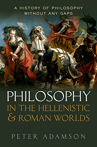 Philosophy in the Hellenistic and Roman Worlds: A history of philosophy without any gaps, Volume 2