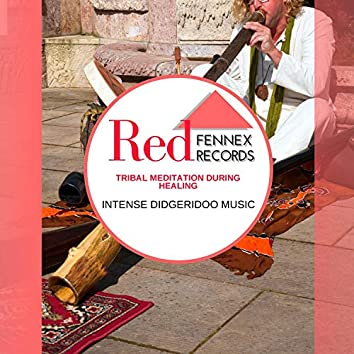 Tribal Meditation During Healing - Intense Didgeridoo Music