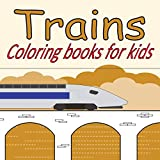 Trains Coloring Book: A Train Coloring Book for Toddlers, Preschoolers, Kids Ages 4-8, Boys or Girls, Cute Illustrations of Trains & Locomotives