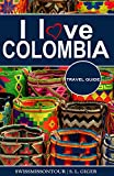 I love Colombia Travel Guide: Travel guide Colombia, Cartagena travel guide, Bogota travel guide, Medellin travel guide, Spanish travel phrase book, Colombian coffee, budget planner for backpackers