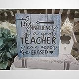 DONL9BAUER - Cartel de madera para profesor, diseño de la influencia de un buen maestro puede nunca ser borrado, regalo de maestro, decoración del hogar, letrero de agradecimiento al profesor