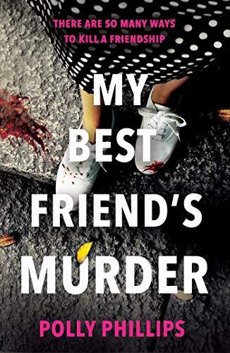 My Best Friend's Murder by [Polly Phillips]