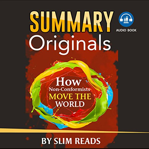 Summary of Originals: How Non-Conformists Move the World audiobook cover art