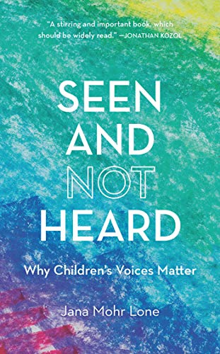 Seen and Not Heard: Why Children's Voices Matter (English Edition)