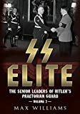 SS Elite. Volume 2: K to Q: The Senior Leaders of Hitler's Praetorian Guard