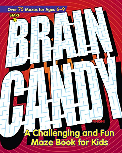 Brain Candy!: A Challenging and Fun Maze Book for Kids
