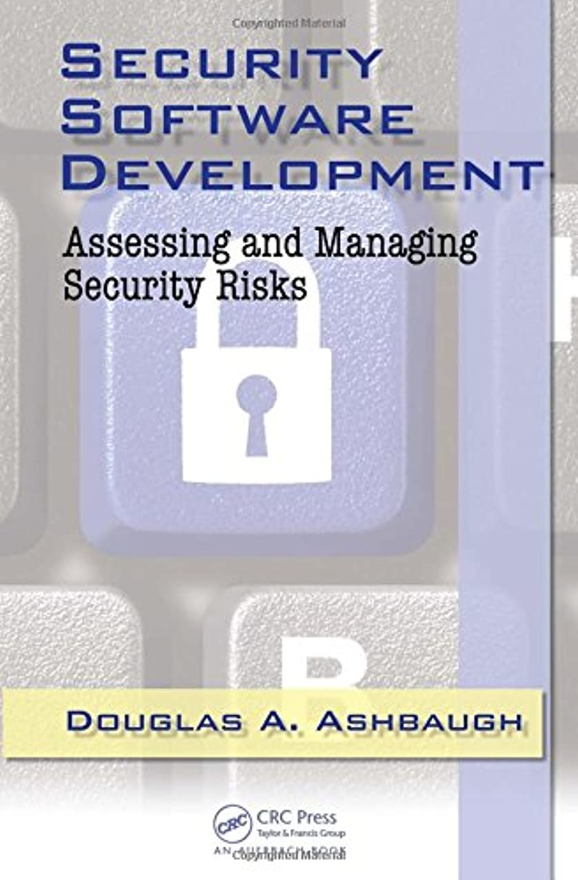 Security Software Development: Assessing and Managing Security Risks