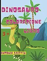 Libro da colorare di dinosauri: Pagine impressionanti con dinosauri da colorare / Grande regalo per ragazzi o ragazze / Età 3+