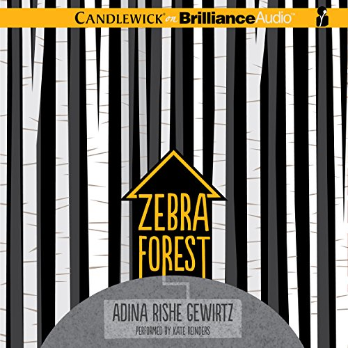 Zebra Forest                   By:                                                                                                                                 Adina Rishe Gewirtz                               Narrated by:                                                                                                                                 Kate Reinders                      Length: 4 hrs and 11 mins     17 ratings     Overall 4.2