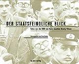 Der staatsfeindliche Blick: Fotos aus der DDR von Hans-Joachim Helwig-Wilson