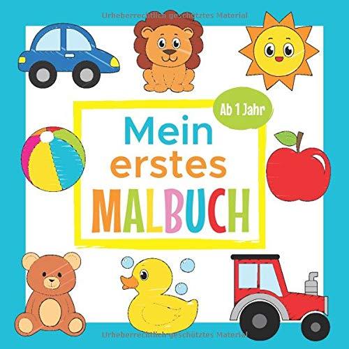 Mein Erstes Malbuch - Ab 1 Jahr: Erstes Ausmalbuch für Jungen und Mädchen | Perfekt zum Malen und Lernen erster Wörter, Tiere und Fahrzeuge