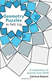 Geometry Puzzles in Felt Tip: A compilation of puzzles from 2018