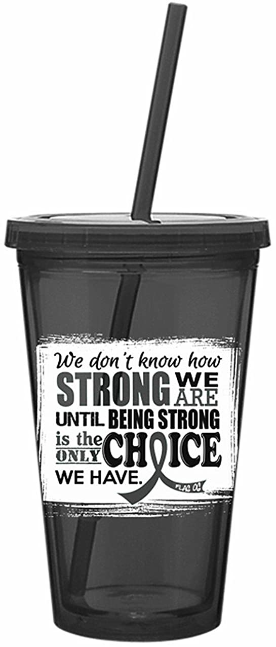 How Strong We Are Acrylic Tumbler with Straw for Brain Cancer/Tumor, Diabetes, Parkinson's Disease Awareness - Grey