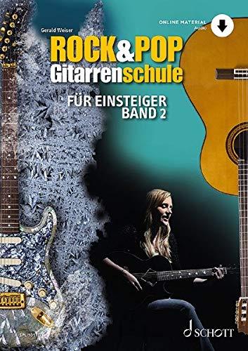 Rock & Pop Gitarrenschule: für Einsteiger. Band 2. Gitarre. Lehrbuch mit Online-Audiodatei. (Schott Pro Line)