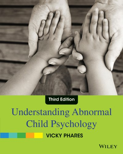 Compare Textbook Prices for Understanding Abnormal Child Psychology 3 Edition ISBN 9780470587959 by Phares, Vicky