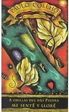 A Orillas del Rio Piedra Me Sente y Llore = By the River Piedra I Sat Down and Wept[SPA-ORILLAS DEL RIO PIEDRA ME][Spanish Edition][Paperback]
