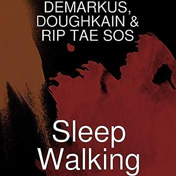Sleep Walking