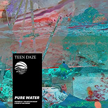 Pure Water (Inspired by 'The Outlaw Ocean' a book by Ian Urbina)