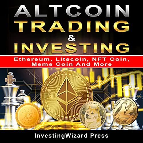 Altcoin Trading & Investing Ethereum, Litecoin, NFT Coin, Meme Coin and More cover art