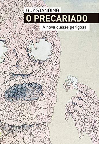 O precariado - A nova classe perigosa