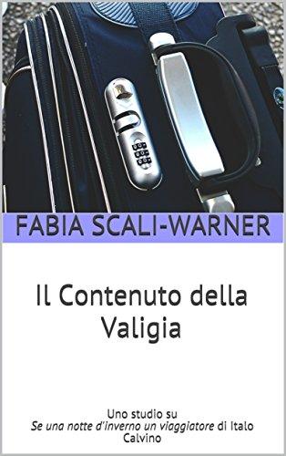 Il Contenuto della Valigia: Uno studio su Se una notte d'inverno un viaggiatore di Italo Calvino