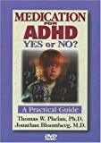 Medication for ADHD, Yes or No?: A Practical Guide