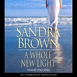 A Whole New Light     A Novel              By:                                                                                                                                 Sandra Brown                               Narrated by:                                                                                                                                 Staci Snell                      Length: 5 hrs and 1 min     1 rating     Overall 4.0