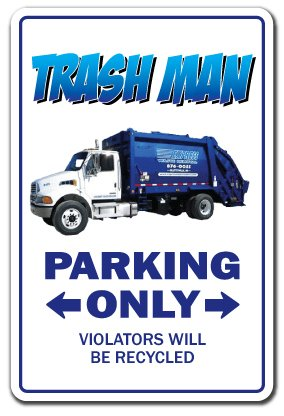 "TRASH MAN Sign parking garbage trashman waste management can engineer dirt | Indoor/Outdoor | 14"" Tall Plastic Sign"