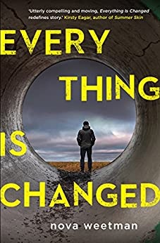 Everything Is Changed by [Nova Weetman]