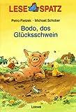Lesespatz. Bodo, das Glücksschwein. ( Ab 6 J.)