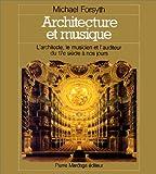 Architecture et musique - L'architecte, le musicien et l'auditeur, du 17e siècle à nos jours