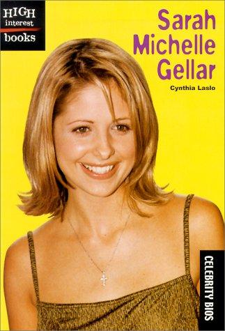 Sarah Michelle Gellar (High Interest Books: Celebrity BIOS (Paperback))